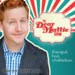 The Dear Mattie Show