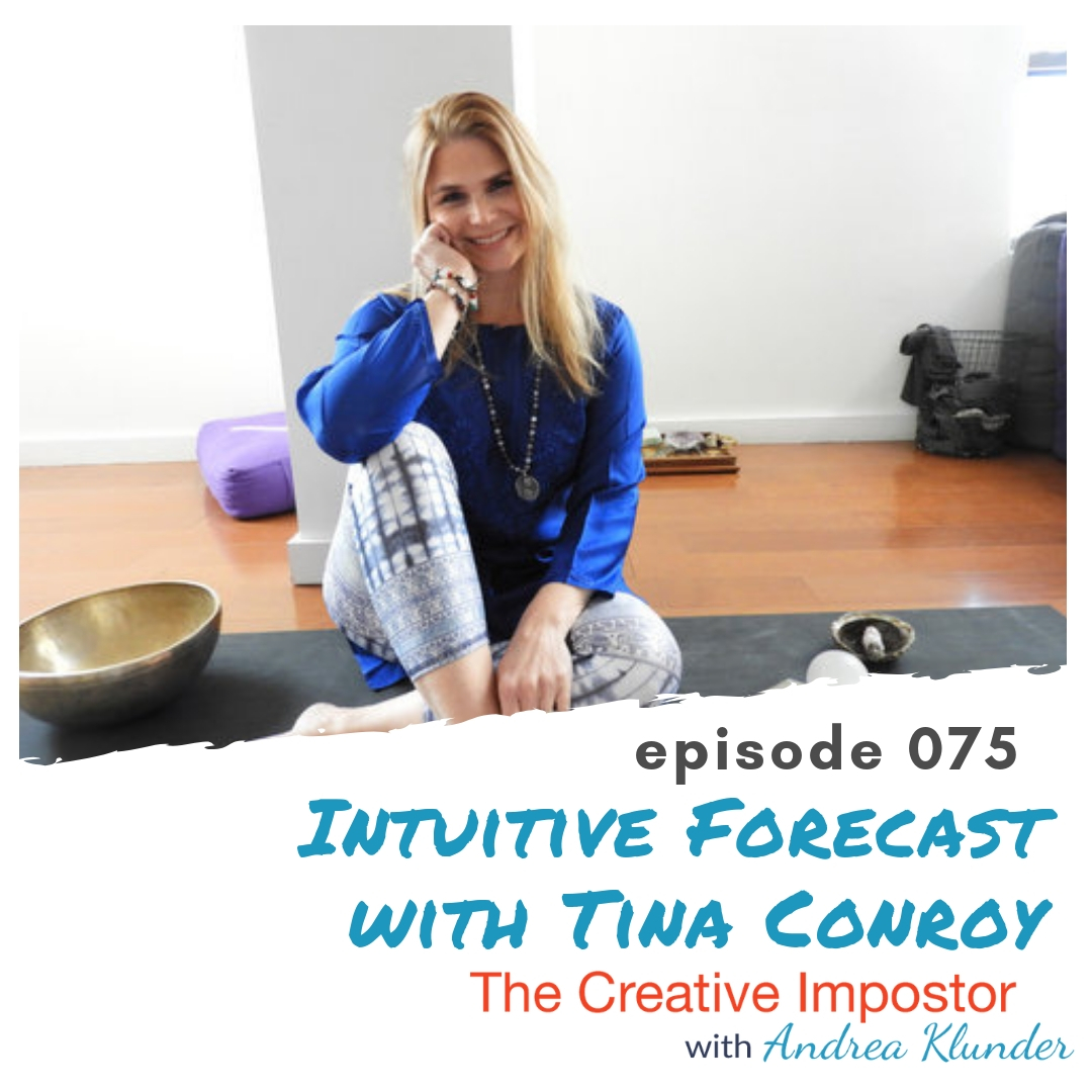 CI075: Intuitive Forecast & Meditation with Tina Conroy, The Intuitive Woman Podcast
