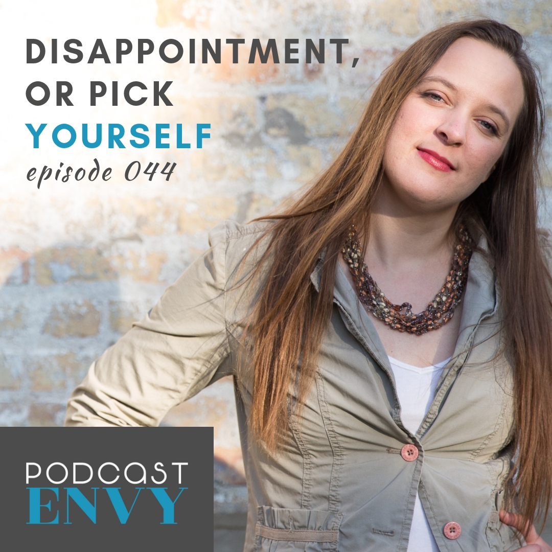 PE044: Disappointment, or Pick Yourself