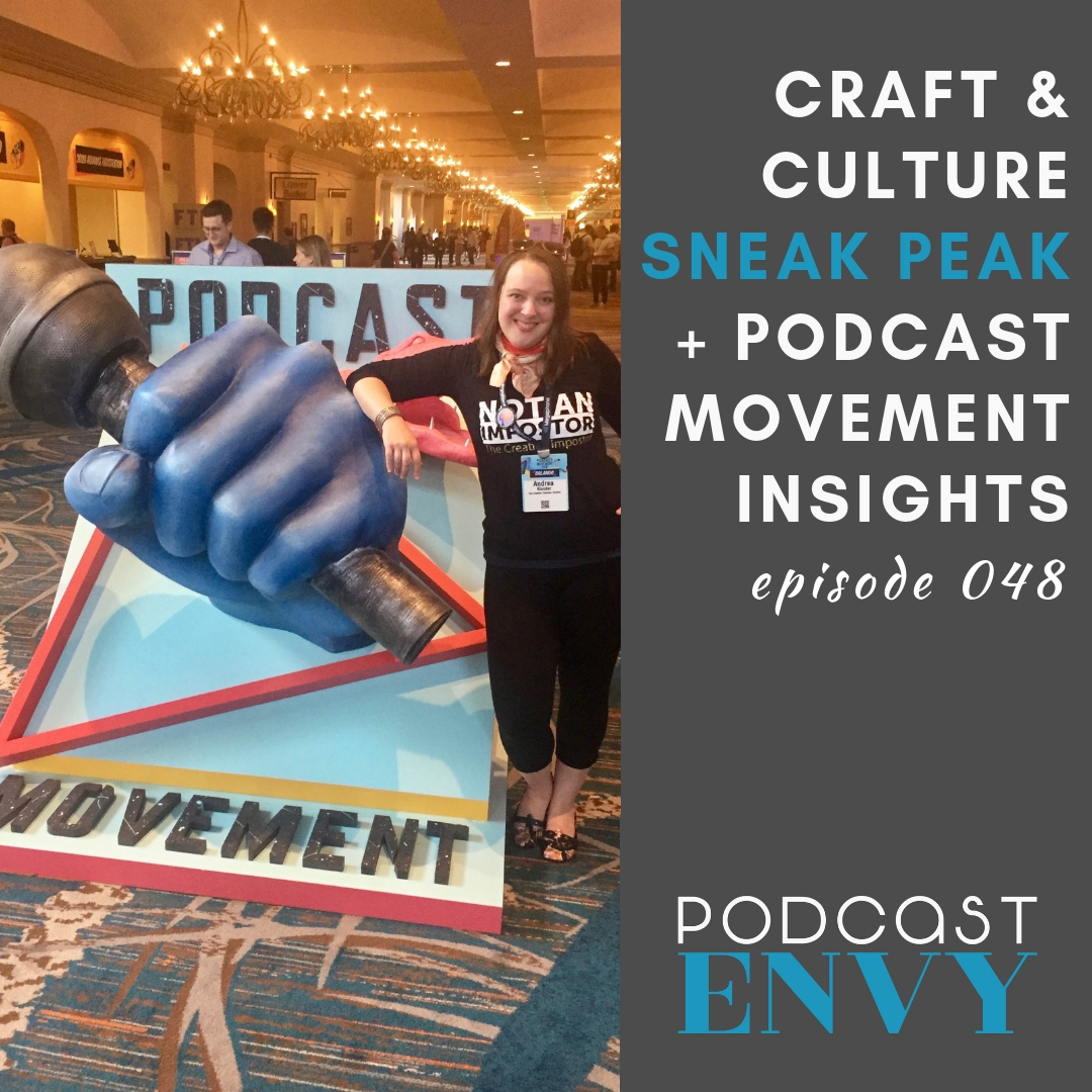 PE048: Craft & Culture Sneak Peek and Podcast Movement Insights