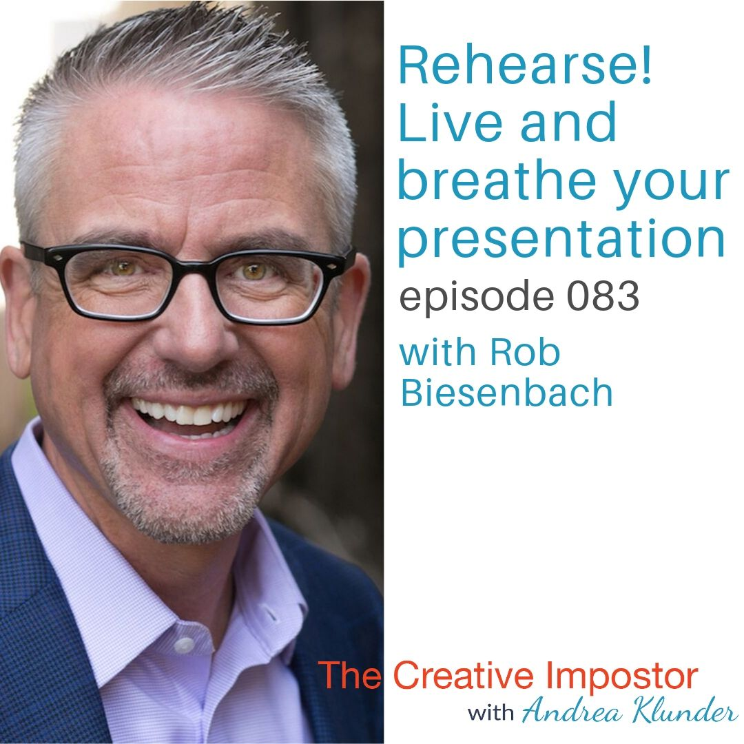 CI083: Rehearse! Live and breathe your presentation with Rob Biesenbach