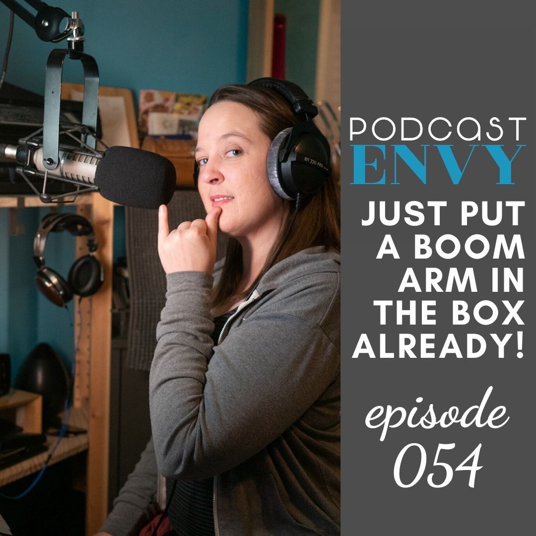 PE054: Just put a boom arm in the box already!