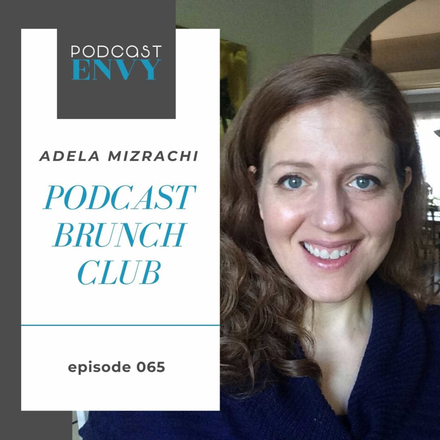 PE065: The Power of In-Person Connection with Adela Mizrachi