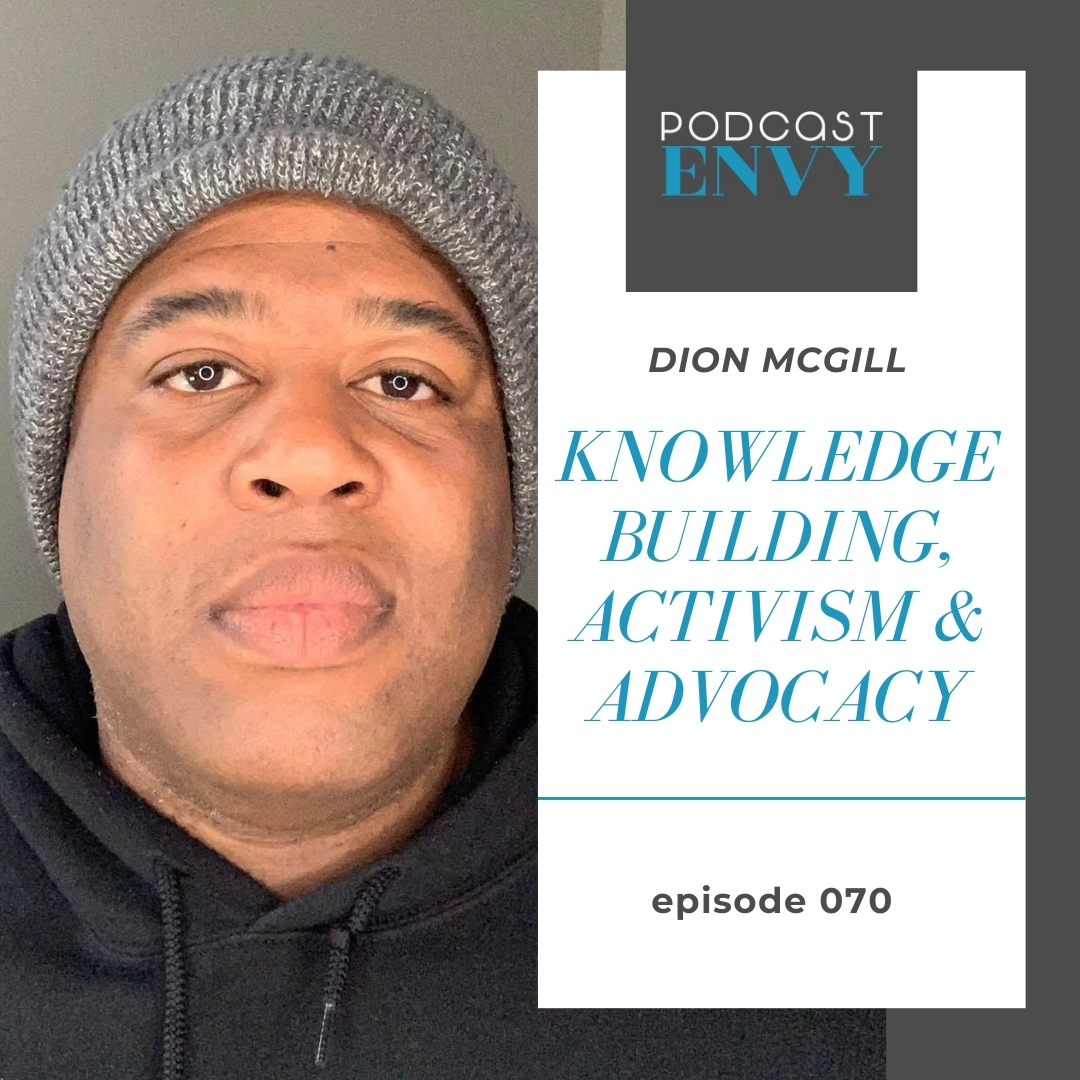 PE070: Knowledge Building, Activism & Advocacy with Dion McGill